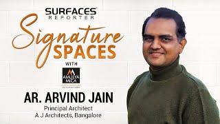 LIVE | Ar Arvind Jain, A J Architects, Bangalore | SR SIGNATURE SPACES with Amulya Mica