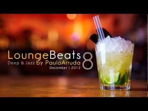 DJ Paulo Arruda – Lounge Beats 8 | Deep & Jazz