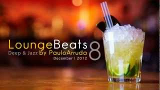 DJ Paulo Arruda - Lounge Beats 8 | Deep & Jazz