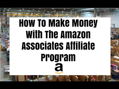 How To Make Money With The Amazon Associates Affiliate Program
