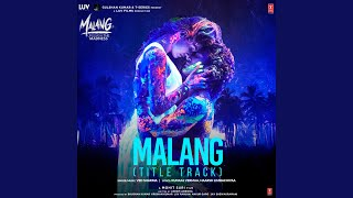 """Malang (Title Track) (From """"Malang - Unleash The Madness"""