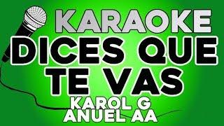 Karol G, Anuel AA   Dices Que Te Vas KARAOKE