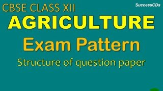 CBSE Class 12 Subject Agriculture Board Exam Pattern and Marking Scheme