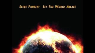 Set the World Ablaze - Steve Forbert
