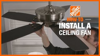 How to Install a Ceiling Fan | Lighting and Ceiling Fans | The Home Depot