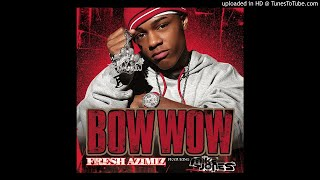 Bow Wow - Fresh Azimiz (ft. Mike Jones & Jermaine Dupri) FULL VERSION