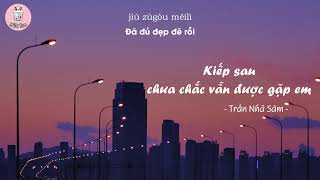 [Vietsub+pinyin] Kiếp sau chưa chắc còn có thể gặp được em - Trần Nhã Sâm