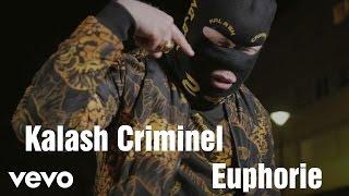 [Lyrics] Kalash Criminel   Euphorie (audio + Paroles)
