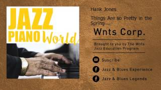 Hank Jones - Things Are so Pretty in the Spring
