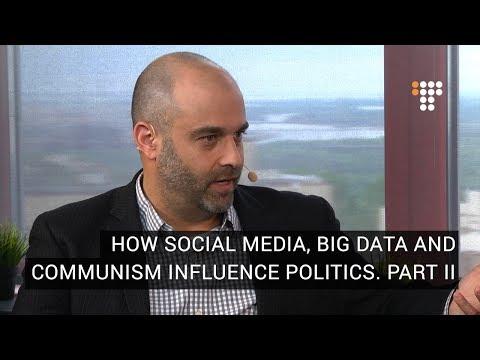 How Social Media, Big Data and Communism Influence Politics. Part II