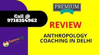 Anthropology Coaching in Delhi Review