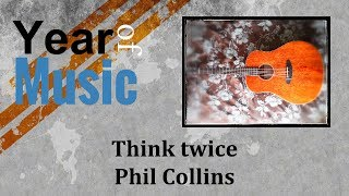 Think Twice by Phil Collins, Year of Music - Day 121