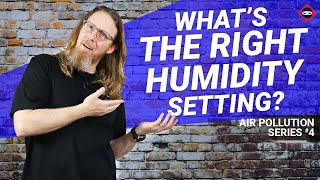 What is the Best Humidity for Your Home