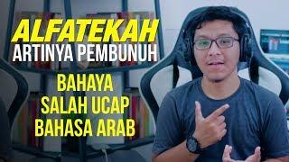 FATAL! Salah Ucap Bahasa Arab Bisa Merubah Arti Termasuk Al-Fateka