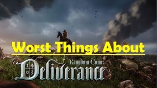 Worst Things About Kingdom Come Deliverance