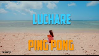 Lucharé Ping Pong [Official] [Eng Sub]