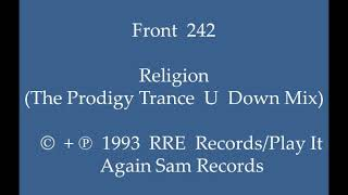 Front 242   Religion (The Prodigy Trance U Down Mix)