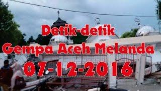 HOT NEWS   Detikdetik Gempa Aceh 07 Desember 2016  Kekuatan Gempa 64 SR