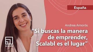 Andrea Amorós: Si buscas la manera de emprender, Scalabl es el lugar