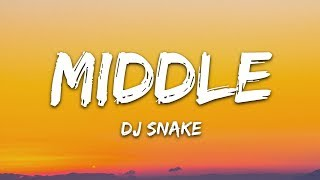 DJ Snake   Middle (Lyrics) Ft. Bipolar Sunshine