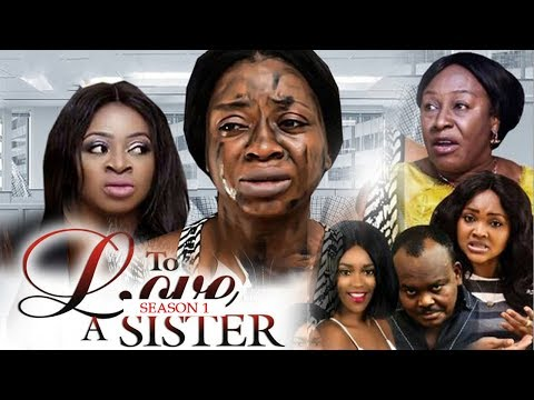 TO LOVE A SISTER  (SEASON 1) || ANEKE TWINS 2018 ll LATEST 2018 BLOCKBUSTER NOLLYWOOD MOVIES