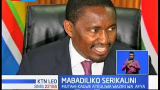 Mabadiliko Serikalini: Rais Kenyatta amtema Mwangi Kiunjuri kutoka Baraza lake la mawaziri