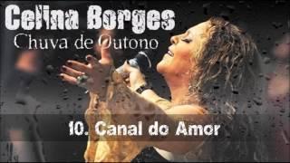 Celina Borges (CD Chuva De Outono) 10. Canal Do Amor ヅ