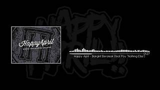 Happy April - Bangkit Beranjak (Feat. Poy Nothing Else)