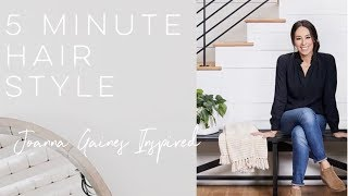5 Minute Hairstyle: Joanna Gaines Inspired