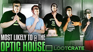 OpTicHouse Most Likely To... Powered by @Lootcrate
