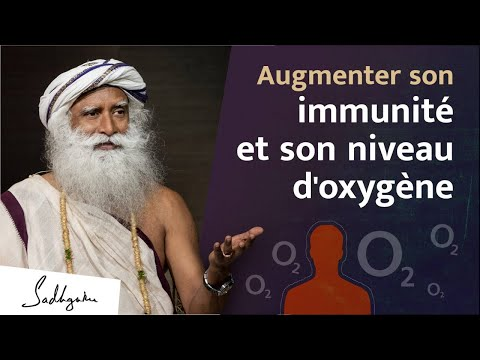 Ces pratiques peuvent renforcer votre immunité et votre niveau d'oxygène | Sadhguru Français Ces pratiques peuvent renforcer votre immunité et votre niveau d'oxygène | Sadhguru Français