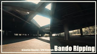 Bando Ripping / Armattan Rooster FPV Freestyle