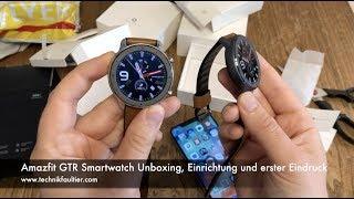 Amazfit GTR Smartwatch Unboxing, Einrichtung und erster Eindruck