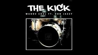 Wande Coal ft Don Jazzy - THE KICK (NEW OFFICIAL 2013) {FULL SONG}