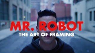 Mr. Robot: The Art of Framing