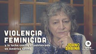 John y Sabina - Violencia feminicida y la lucha contra el patriarcado en América Latina (Rita Segato)