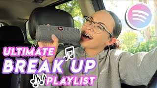 The BREAK UP PLAYLIST You Didnt Know You Needed But Now Have