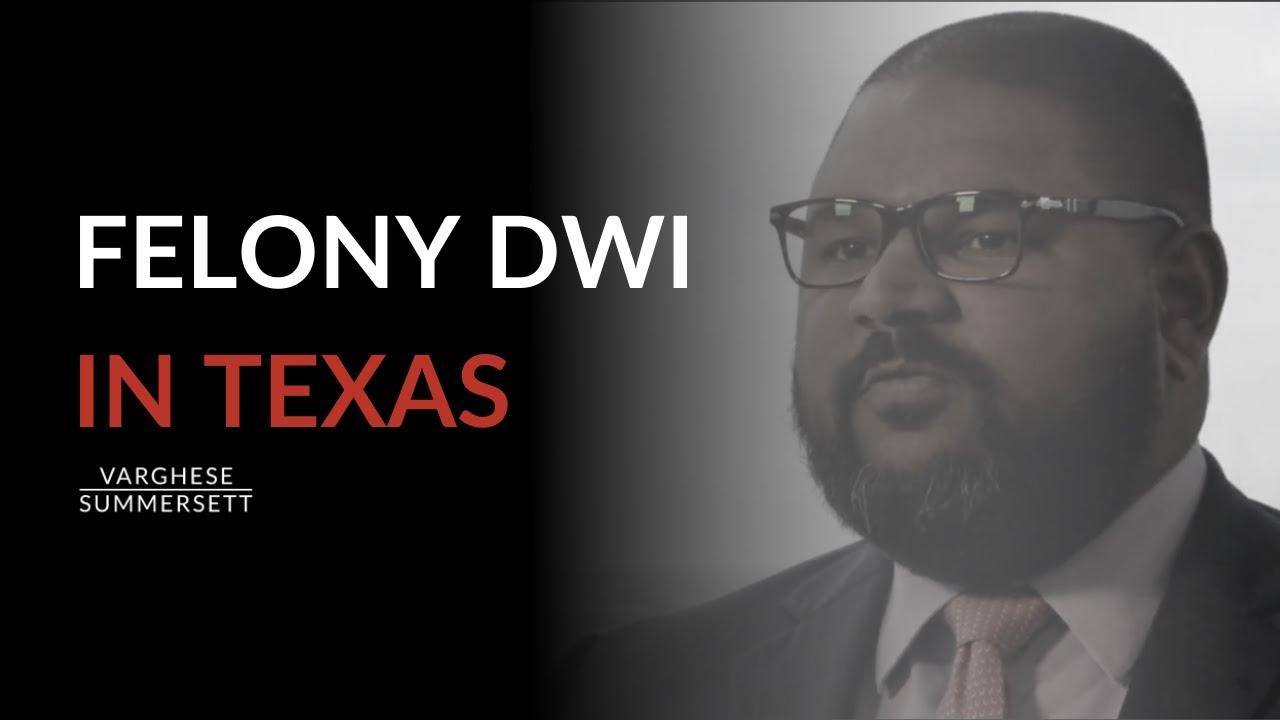 视频:在德克萨斯州,什么构成了Felony DWI?