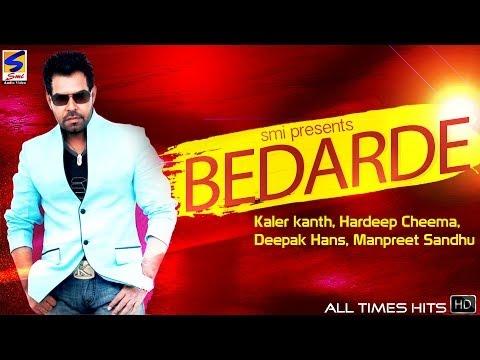 Download Bedarde Jukebox || Kanth kaler,Deepak hans,Manjit rupowalia || New Romantic Sad Song 2016 Mp4 HD Video and MP3