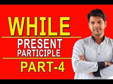 WHILE PRESENT PARTICIPLE  (PART- 4)