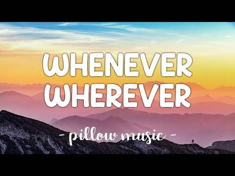 Whenever, Wherever - Shakira (Lyrics) 🎵