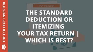 The Standard Deduction vs. Itemizing Your Tax Return   Which Is Best?