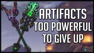 The 5 Artifact Weapons TOO POWERFUL To Give Up! | World of Warcraft Legion