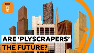 Will we all live in 'Plyscrapers' in the future? 🏢🤔 BBC