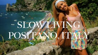 DOLCE VITA DIARIES EP6: Love, Happiness & Slow Living In Positano, Amalfi Coast, Italy