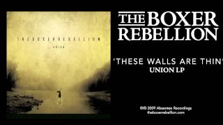 The Boxer Rebellion - These Walls are Thin (Union LP)