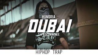 Dubai - Hungria Hip Hop (TJ PA5CON Remix)