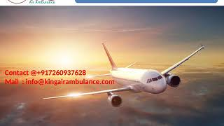 Hire the King Air Ambulance Services in Siliguri and Varanasi