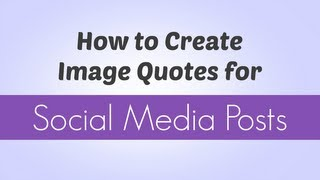 How To Create Image Quotes For Social Media Posts