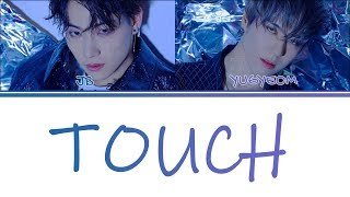 (Color Coded Lyrics) JUS2 (저스투) - Touch [Han/Rom/Eng]